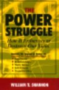 Power Struggle How It Enhances or Destroys Our Lives