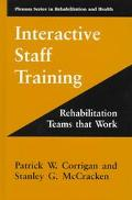 Interactive Staff Training Rehabilitation Teams That Work