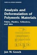Analysis and Deformulation of Polymeric Materials Paints, Plastics, Adhesives, and Inks