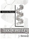 Biochemistry Biochemistry: Solutions Manual