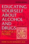 Educating Yourself About Alcohol and Drugs A People's Primer