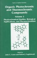 Organic Photochromic and Thermochromic Compounds Physicochemical Studies, Biological Applica...