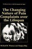 Changing Nature of Pain Complaints over the Lifespan
