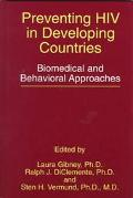 Preventing HIV in Developing Countries Biomedical and Behavioral Approaches