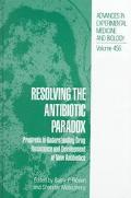 Resolving the Antibiotic Paradox Progress in Understanding Drug Resistance and Developments ...