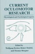 Current Oculomotor Research Physiological and Psychological Aspects