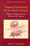 Faunal Extinction in an Island Society Pygmy Hippopotamus Hunters of Cyprus