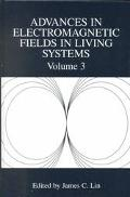 Advances in Electromagnetic Fields in Living Systems