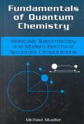 Fundamentals of Quantum Chemistry Molecular Spectroscopy and Modern Electronic Structure Com...