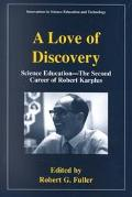 Love of Discovery Science Education, the Second Career of Robert Karplus