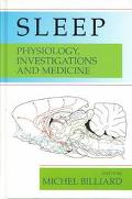 Sleep Physiology, Investigations, and Medicine