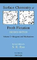 Surface Chemistry of Froth Flotation Reagents and Mechanisms