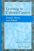 Learning In Cultural Context Family, Peers and School