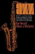 Jazz New Perspectives on the History of Jazz by Twelve of the World's Foremost Jazz Critics ...