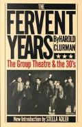 Fervent Years The Group Theatre and the Thirties