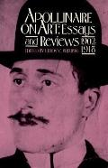 Apollinaire on Art: Essays and Reviews, 1902-1918