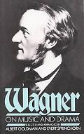 Wagner on Music and Drama A Compendium of Richard Wagner's Prose Works