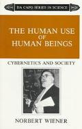 Human Use of Human Beings Cybernetics and Society