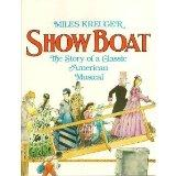 Show Boat: The Story of a Classic American Musical - Miles Kreuger - Paperback - REPRINT