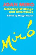 Joan Miro Selected Writings and Interviews