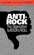 Anti-Rock The Opposition to Rock'N'Roll