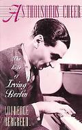 As Thousands Cheer The Life of Irving Berlin