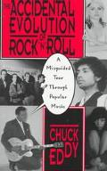 Accidental Evolution of Rock'N'Roll A Misguided Tour Through Popular Music