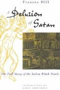 Delusion of Satan The Full Story of the Salem Witch Trials