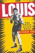 Joe Louis The Great Black Hope