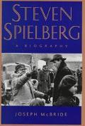 Steven Spielberg A Biography