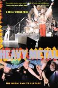 Heavy Metal The Music and Its Culture