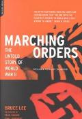 Marching Orders The Untold Story of World War II