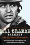 Bill Graham Presents My Life Inside Rock and Out