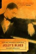 Jelly's Blues The Life, Music, and Redemption of Jelly Roll Morton