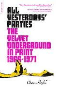 All Yesterdays' Parties The Velvet Underground in Print 1966-1971