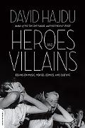 Heroes and Villains: Essays on Music, Movies, Comics, and Culture