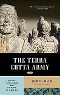 The Terra Cotta Army: China?s First Emperor and the Birth of a Nation