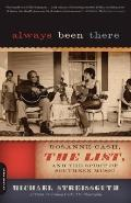 Always Been There : Rosanne Cash, the List, and the Spirit of Southern Music