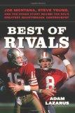 Best of Rivals [tent. ] : Joe Montana, Steve Young, and the Inside Story behind the NFL's Gr...