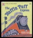 The Huffin Puff Express ( A Golden Tell-A-Tale Book)