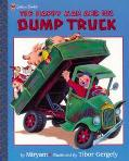 The Happy Man and His Dump Truck (Golden Books Family Storytime #2) - Tibor Gergely - Hardcover