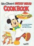 Walt Disney's Mickey Mouse Cookbook - Walt Disney - Hardcover