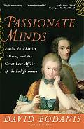 Passionate Minds Emilie Du Chatelet, Voltaire, and the Great Love Affair of the Enlightenment