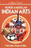 North American Indian Arts (Golden Guide)