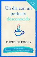 Dia Con Un Perfecto Desconocido / A Day With a Perfect Stranger