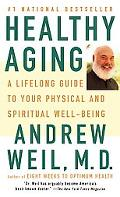 Healthy Aging A Lifelong Guide to Your Well Being