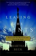 Leaving the Saints How I Lost the Mormons and Found My Faith