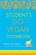 Student's Go Vegan Cookbook 125 Quick, Easy, Cheap, And Tasty Vegan Recipes