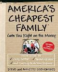 America's Cheapest Family Gets You Right on the Money Your Guide to Living Better, Spending ...