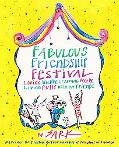 Fabulous Friendship Festival Loving Wildly, Learning Deeply, Living Fully With Our Friends